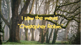 "I saw the movie ""Christopher Robin.""という文字と森の画像"